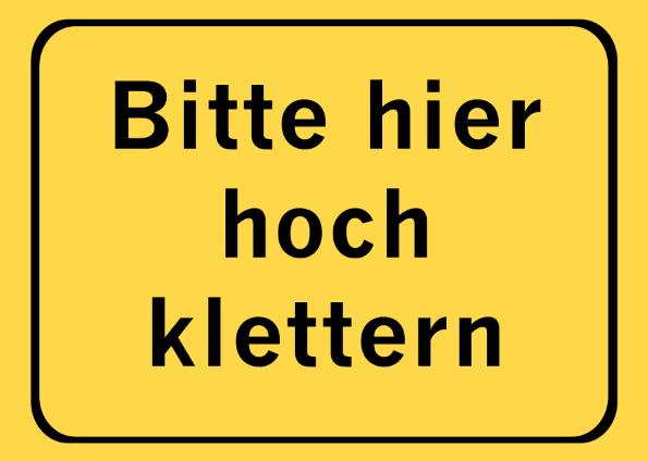 Achtung hier klettern Schild
